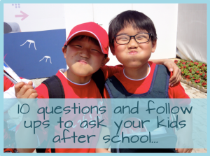 Get Your Kids Talking -- 10 Questions And Follow Ups To Ask Your Kids After School